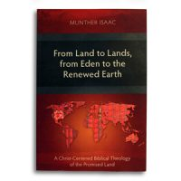From Land to Lands, from Eden to the Renewed Earth – by Munther Isaac