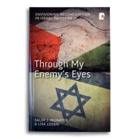 Through My Enemy's Eyes – by Salim Munayer & Lisa Loden